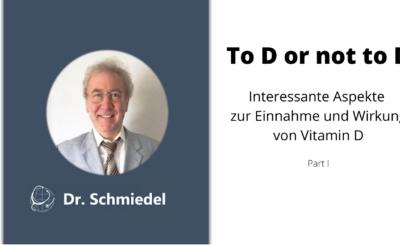 To D or not to D – Interessante Aspekte zur Einnahme und Wirkung von Vitamin D