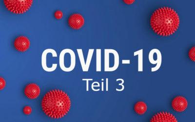 3. Teil: Corona-Virus – wir kommen nicht daran vorbei