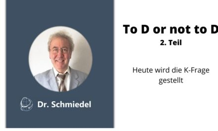 To D or not to D – 2. Teil