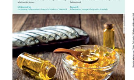 Vitamin D und Omega-3-Fettsäuren – gemeinsam gegen Entzündungen Artikel